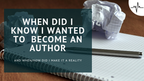 When Did I Know I Wanted To Become An Author?
