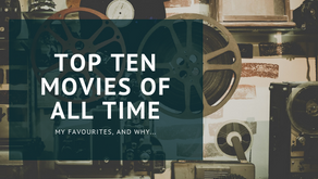 My Top Ten Favourite Movies Of All Time