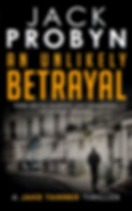 An Unlikely Betrayal, by Jack Probyn