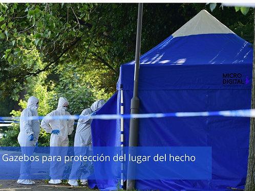 GAZEBOS PARA PROTECCIÓN DEL LUGAR DEL HECHO
