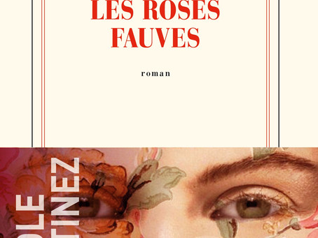 7 Décembre à 19h - Carole Martinez -                  Les roses fauves