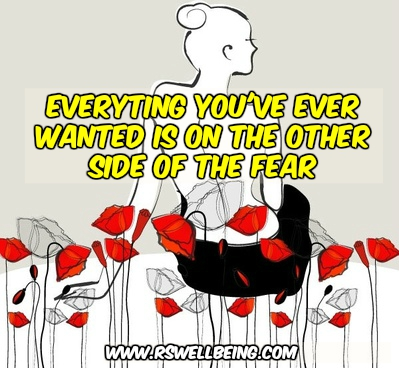 everything you ever wanted is on the other side of the fear