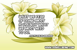 what we fear most is usually what we need to do