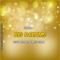 HAVE A BIG DREAM