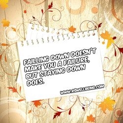 failing down doesn't make you a failure