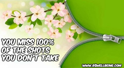 you miss 100% of the shots you don take.