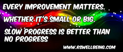 EVERY IMPROVEMENT MATTERS