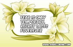 fear is only temporary, regret lasts forever