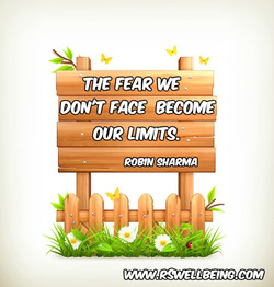 the fear we don't face becomme our limitation