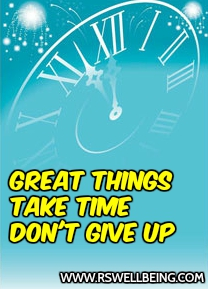 GREAT THINGS TAKE TIME DON'T GIVE UP