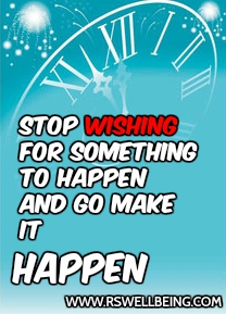 STOP WISHING SOMETHING TO HAPPEN