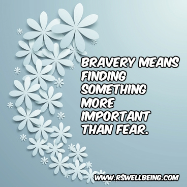 bravery means finding something more important than fear