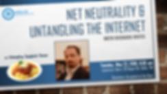 2018-05 Net Neutrality & Untangling the