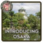 Osaka Castle, Osaka, introducing Osaka, tourist advice