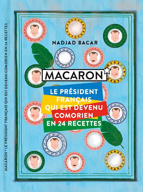 Macaron * Le président français qui est devenu comorien en 24 recettes