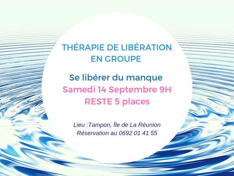 Se libérer du manque, Libération collective samedi 14 Septembre 9h, reste 5 places