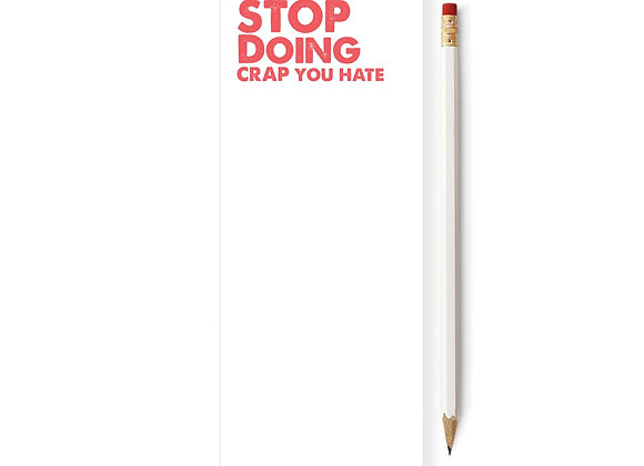 Stop Doing Crap You Hate Skinny Notepad