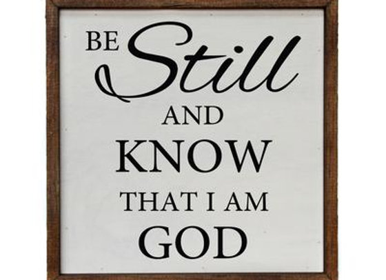Be Still & Know I am God - 10X10
