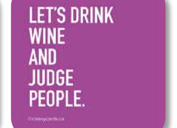 Let's Drink Wine and Judge People Coaster
