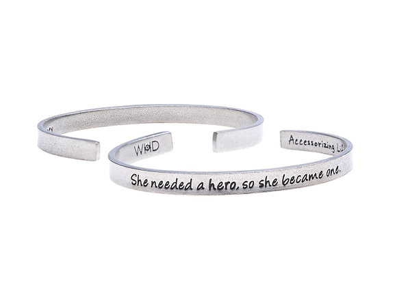 She Needed a HERO so she became one! - Quotable Cuff Bracelet