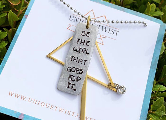 Be The Girl that Goes For It Necklace