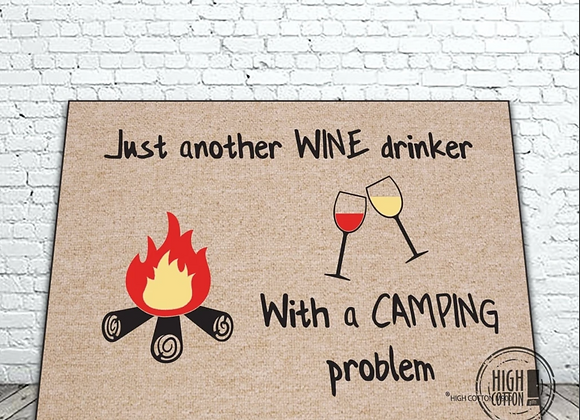 Just Another Wine Drinker with a Camping Problem Doormat