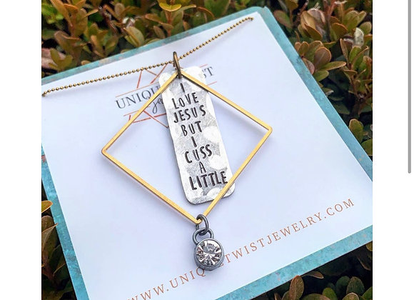 I love Jesus but I Cuss a Little Necklace