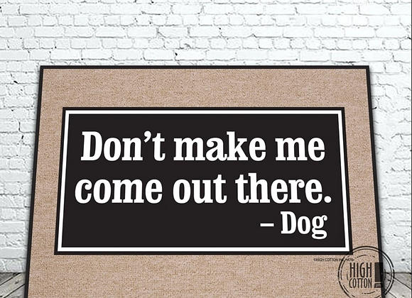 Don't Make Me Come Out There Funny Doormat