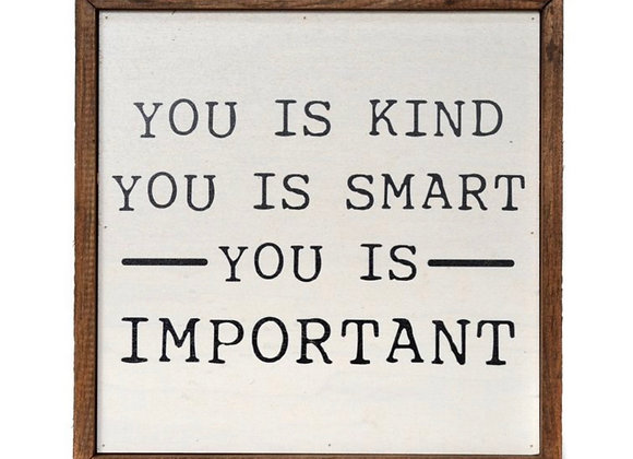 10x10 YOU IS KIND SIGN