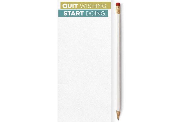 Quit Wishing Start Doing Skinny Notepad