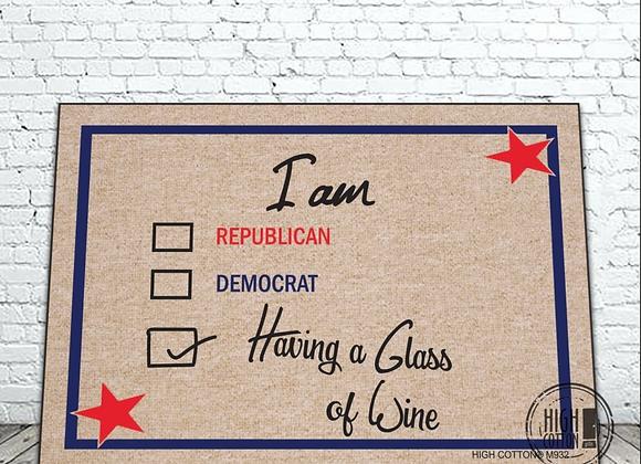 Doormat: I am Republican, Democrat, Having a Glass of Wine