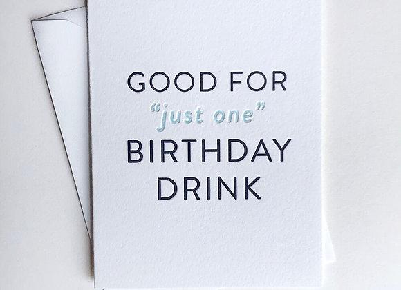 Just One Drink Birthday Card