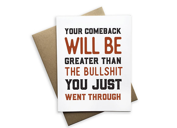 Your Comeback Will Be Greater Than The Bullshit