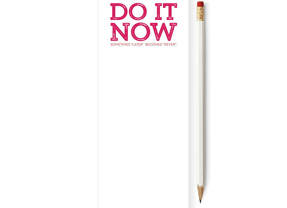 Do it Now Sometimes Later Becomes Never Notepad