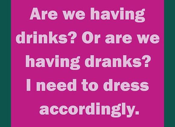 Drinks or Dranks? - Drink Coaster