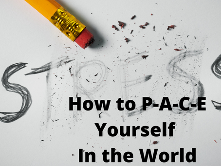 How to P-A-C-E Yourself In The World Right Now By Jeanette Yoffe M.F.T.