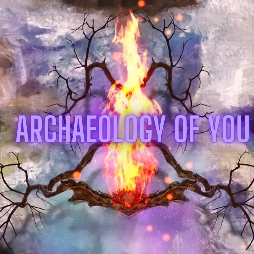 The Archaeology of You: Finding Your Way