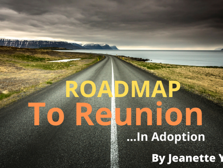 Roadmap to Reunion: A Framework for a Successful Adoption Reunion