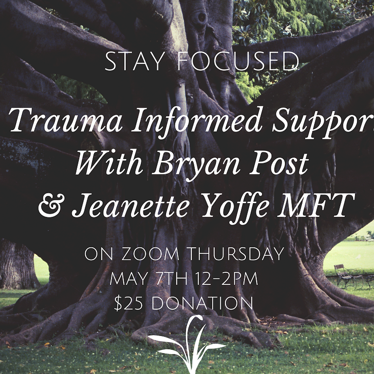 Trauma-Informed Support With Bryan Post and Jeanette Yoffe M.F.T.