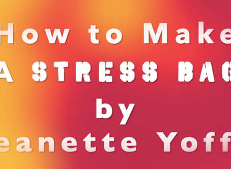 How to Make A Stress Bag DIY for Your Child by Jeanette Yoffe M.F.T.