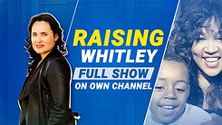 RAISING-WHITLEY-FULL-SHOW-on-OWN-Channel