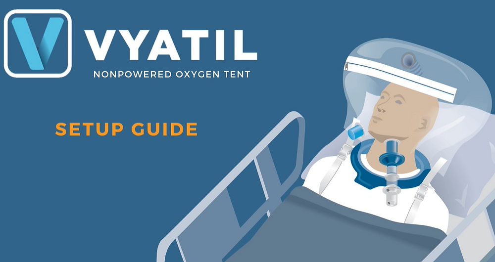 VYATIL Nonpowered oxygen tent setup video