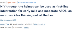 Niv Through the Helmet Can Be Used as First-Line Intervention for Early Mild and Moderate ARDS: An Unproven Idea Thinking out of the Box