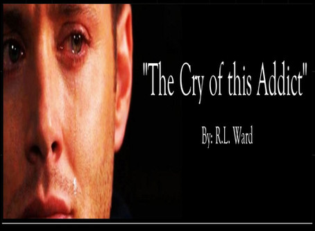 """""""The Cry of this Addict"""""""