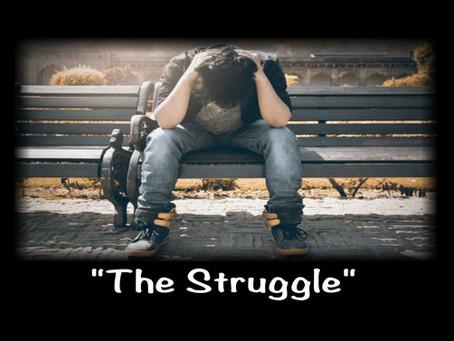 """The Struggle"""