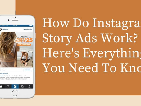 How Do Instagram Story Ads Work? Here's Everything You Need To Know