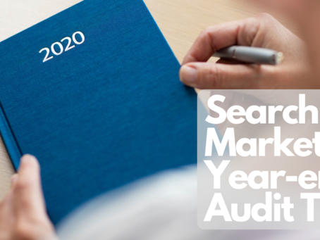 PPC | Search Marketing Year-End Audit Tips