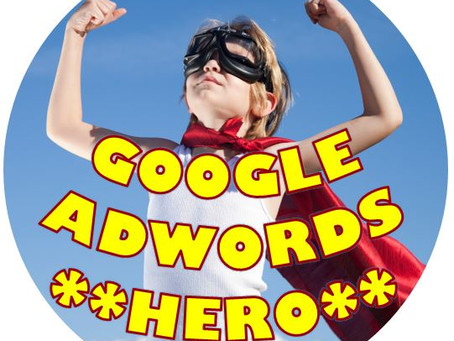 Google AdWords Hero To The Digital Rescue!