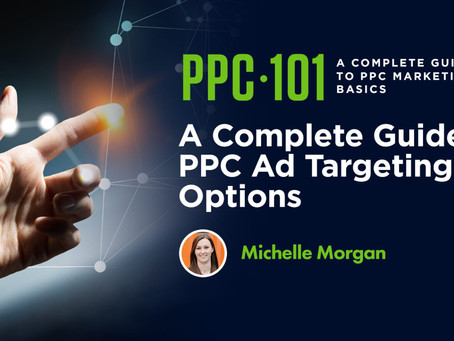 PAID SEARCH | A Complete Guide to PPC Ad Targeting Options