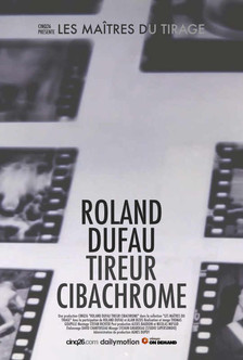 Roland Dufau - Tireur Cibachrome